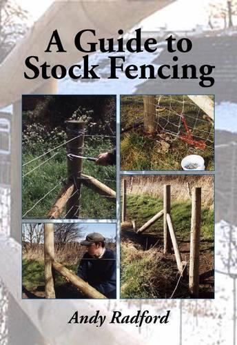 A Guide to Stock Fencing (Paperback)