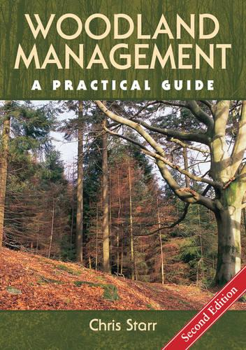 Woodland Management: A Practical Guide - Second Edition (Hardback)