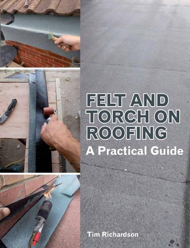 Felt and Torch on Roofing: A Practical Guide (Paperback)