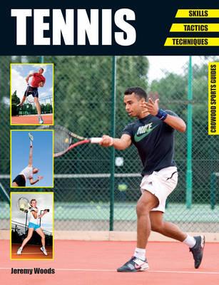 Tennis: Skills - Tactics - Techniques - Crowood Sports Guides (Paperback)