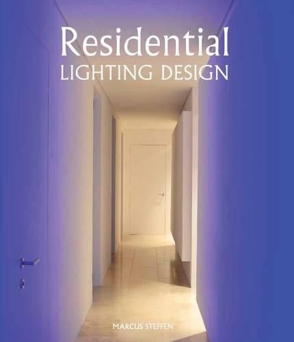 Residential Lighting Design (Hardback)