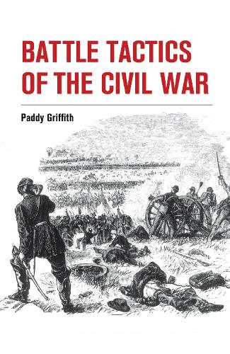 Battle Tactics of the Civil War (Paperback)