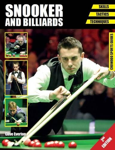 Snooker and Billiards: Skills - Tactics - Techniques - Second Edition - Crowood Sports Guides (Paperback)