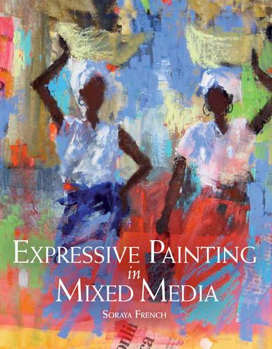 Expressive Painting in Mixed Media (Paperback)