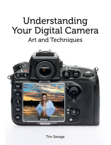 Understanding Your Digital Camera: Art and Techniques (Paperback)