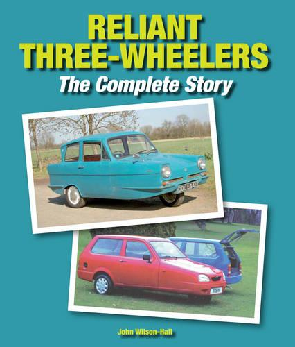 Reliant Three-Wheelers: The Complete Story (Hardback)