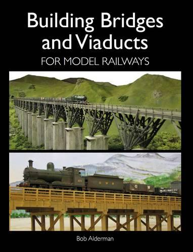 Building Bridges and Viaducts for Model Railways (Paperback)