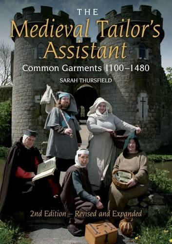 The Medieval Tailor's Assistant: Common Garments 1100-1480 (Paperback)