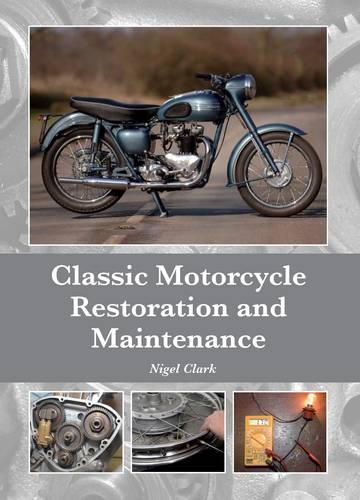 Classic Motorcycle Restoration and Maintenance (Hardback)