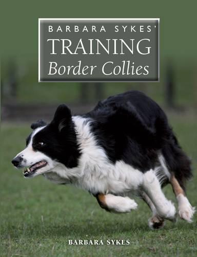Barbara Sykes' Training Border Collies (Paperback)