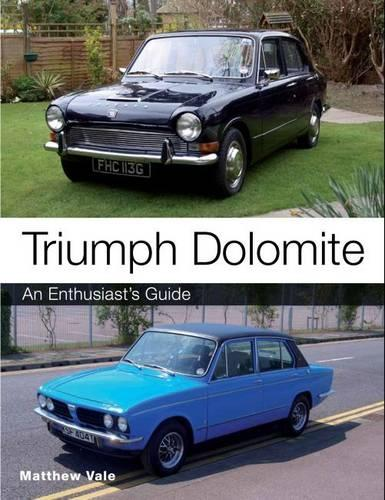 Triumph Dolomite: An Enthusiast's guide (Paperback)