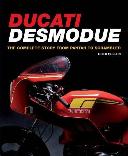 Ducati Desmodue: The Complete Story from Pantah to Scrambler (Hardback)
