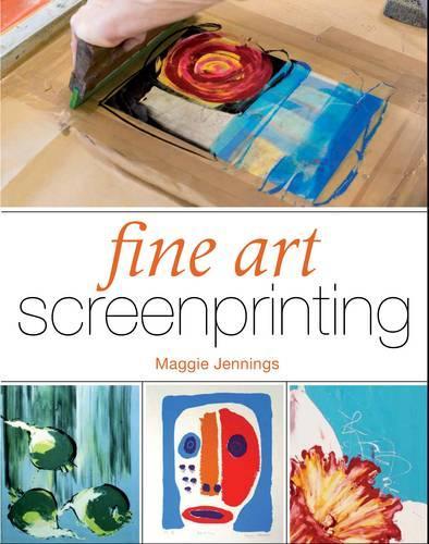 Fine Art Screenprinting (Paperback)