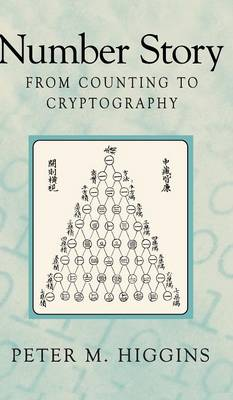 Number Story: From Counting to Cryptography (Hardback)