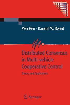 Distributed Consensus in Multi-vehicle Cooperative Control: Theory and Applications - Communications and Control Engineering
