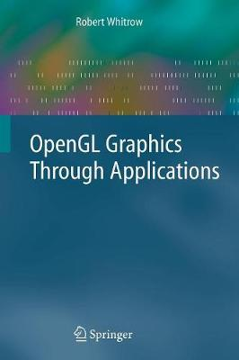 OpenGL Graphics Through Applications (Paperback)
