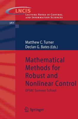 Mathematical Methods for Robust and Nonlinear Control: EPSRC Summer School - Lecture Notes in Control and Information Sciences 367 (Paperback)