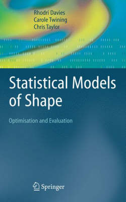 Statistical Models of Shape: Optimisation and Evaluation (Hardback)