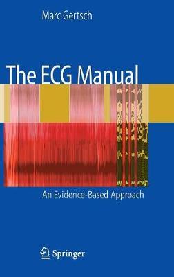The ECG Manual: An Evidence-Based Approach (Hardback)