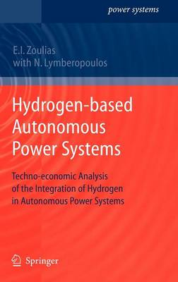 Hydrogen-based Autonomous Power Systems: Techno-economic Analysis of the Integration of Hydrogen in Autonomous Power Systems - Power Systems (Hardback)