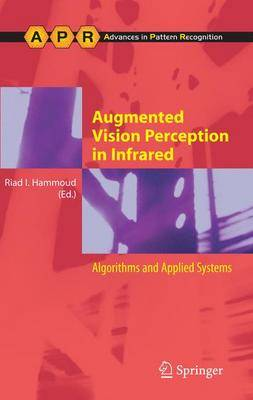 Augmented Vision Perception in Infrared: Algorithms and Applied Systems - Advances in Computer Vision and Pattern Recognition (Hardback)