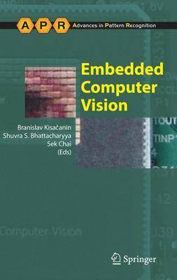 Embedded Computer Vision - Advances in Computer Vision and Pattern Recognition (Hardback)