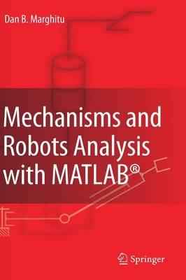 Mechanisms and Robots Analysis with MATLAB (R) (Hardback)