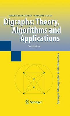 Digraphs: Theory, Algorithms and Applications - Springer Monographs in Mathematics (Hardback)