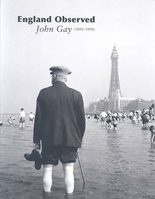 England Observed: John Gay (1909-1999) (Paperback)