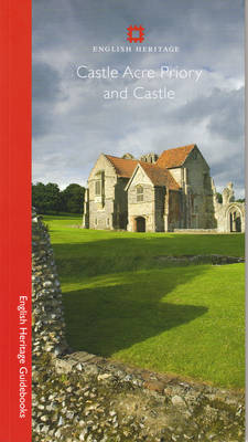Castle Acre Castle and Priory - English Heritage Guidebooks (Paperback)