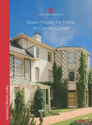 Down House: The Home of Charles Darwin - English Heritage Guidebooks (Paperback)