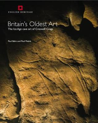 Britain's Oldest Art: The Ice Age cave art of Creswell Crags (Paperback)