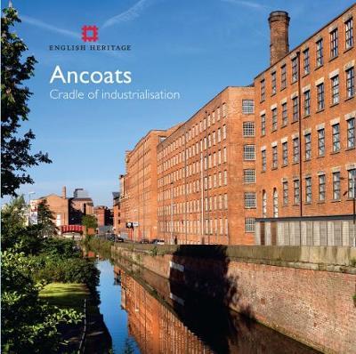 Ancoats: The cradle of industrialisation - Informed Conservation (Paperback)