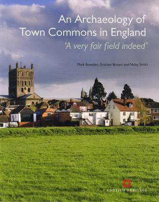 An Archaeology of Town Commons in England: 'A very fair field indeed' (Paperback)