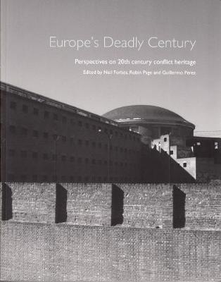 Europe's Deadly Century: Perspectives on 20th century conflict heritage (Paperback)