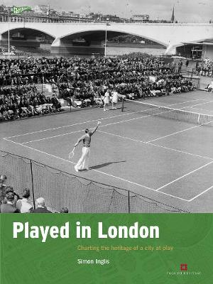 Played in London: Charting the heritage of a city at play - Played in Britain (Paperback)
