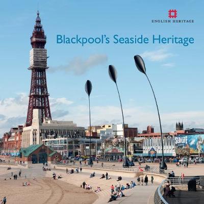 Blackpool's Seaside Heritage - Informed Conservation (Paperback)