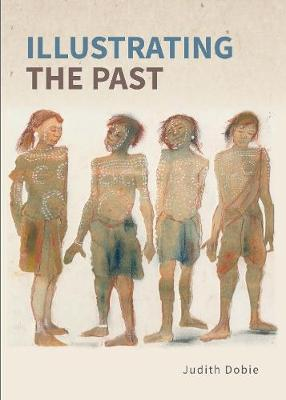 Illustrating the Past: Artists' interpretations of ancient places (Paperback)