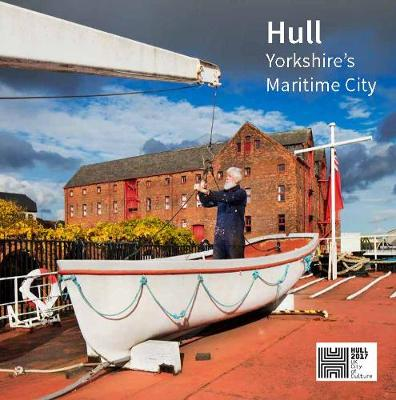 Hull: Yorkshire's Maritime City (Paperback)