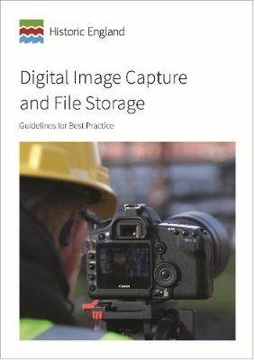 Digital Image Capture and File Storage: Guidelines for Best Practice (Paperback)