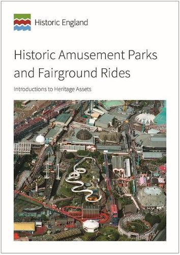 Historic Amusement Parks and Fairground Rides: Introductions to Heritage Assets (Paperback)
