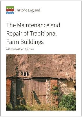 The Maintenance and Repair of Traditional Farm Buildings: A Guide to Good Practice (Paperback)