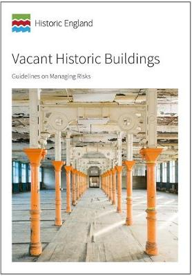 Vacant Historic Buildings: Guidelines on Managing Risks (Paperback)