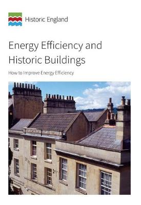 Energy Efficiency and Historic Buildings: How to Improve Energy Efficiency (Paperback)