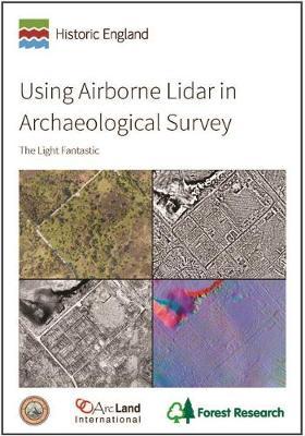 Using Airborne Lidar in Archaeological Survey: The Light Fantastic (Paperback)