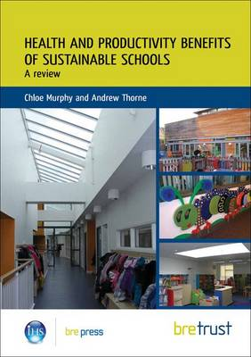 Health and Productivity Benefits of Sustainable Schools: A Review (Paperback)