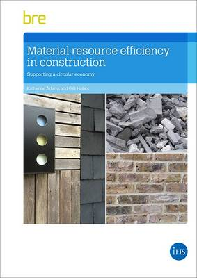 Material Resource Efficiency in Construction: Supporting a circular economy (FB 85) (Paperback)