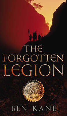 The Forgotten Legion: (The Forgotten Legion Chronicles No. 1) - The Forgotten Legion Chronicles (Hardback)