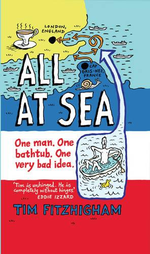 All At Sea: One man. One bathtub. One very bad idea. (Paperback)