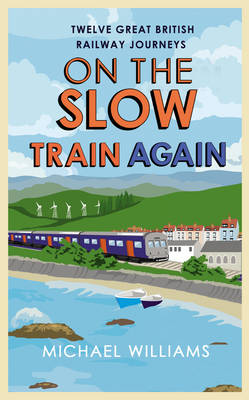 On the Slow Train Again (Hardback)